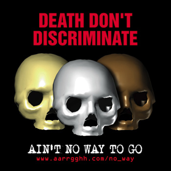 Death Don't Discriminate